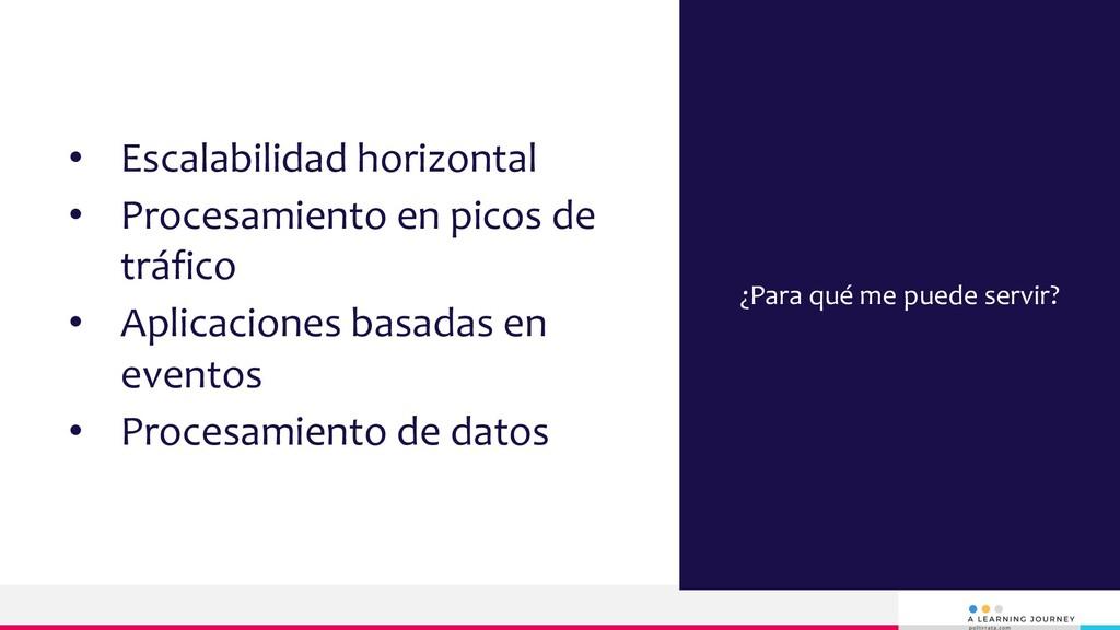 • Escalabilidad horizontal • Procesamiento en p...