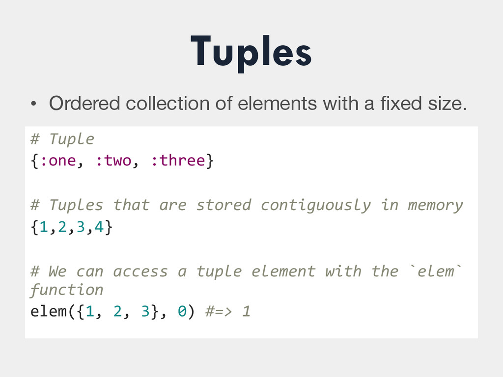 Tuples • Ordered collection of elements with a...
