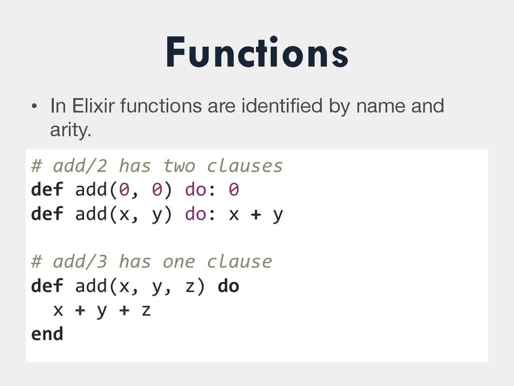 Functions • In Elixir functions are identified ...