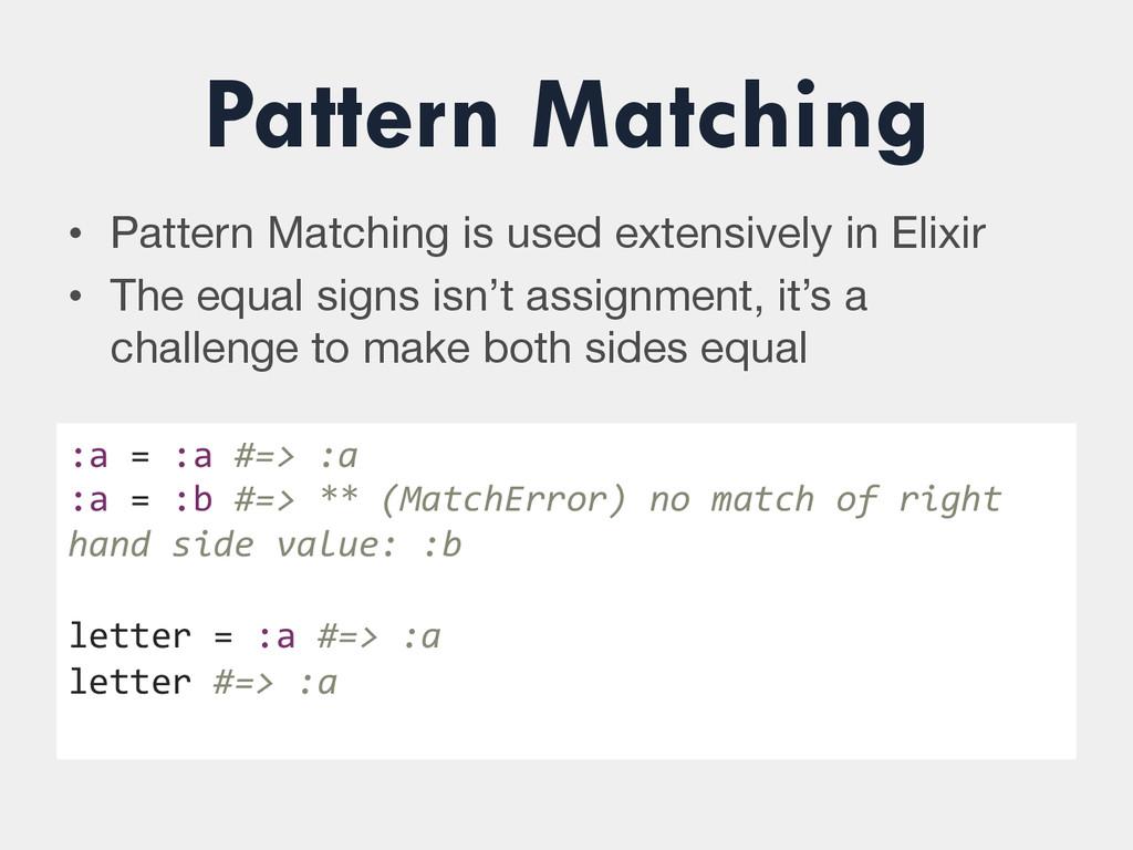 Pattern Matching • Pattern Matching is used ex...