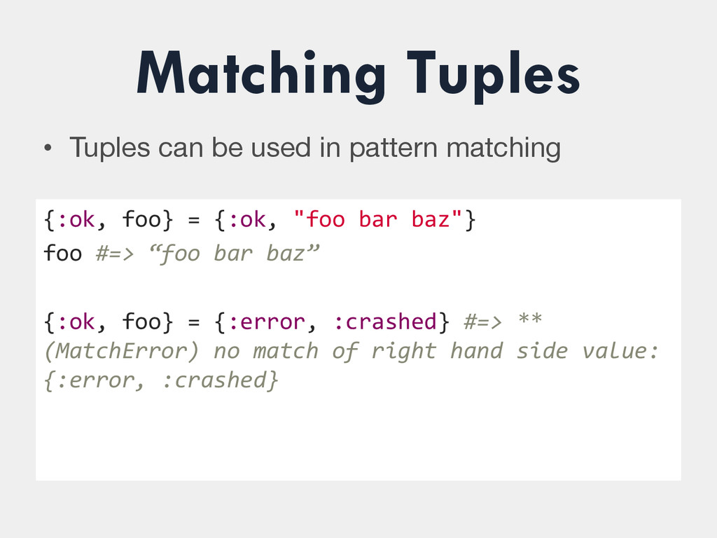 Matching Tuples • Tuples can be used in patter...