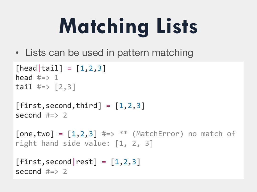Matching Lists • Lists can be used in pattern ...