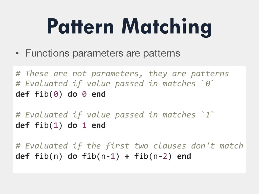 Pattern Matching • Functions parameters are pa...