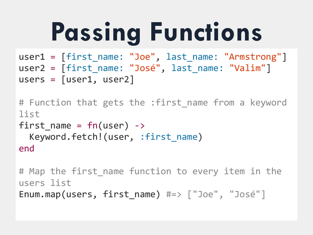 Passing Functions user1 = [first_name: ...