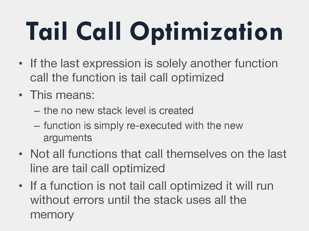 Tail Call Optimization • If the last expressio...