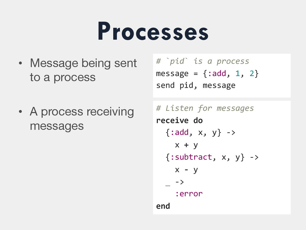 Processes • Message being sent to a process •...