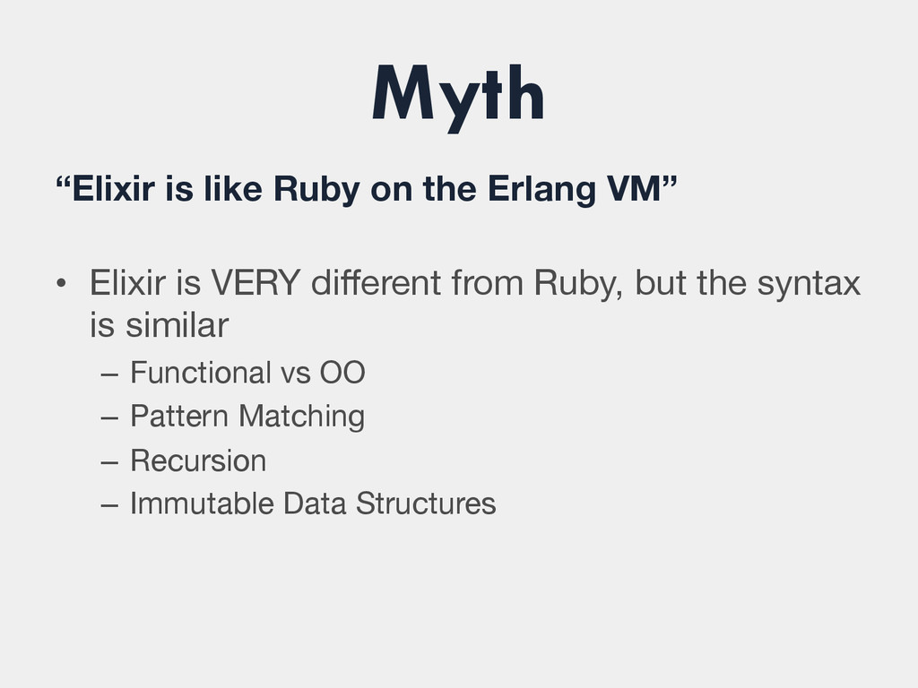 "Myth ""Elixir is like Ruby on the Erlang VM""  ..."