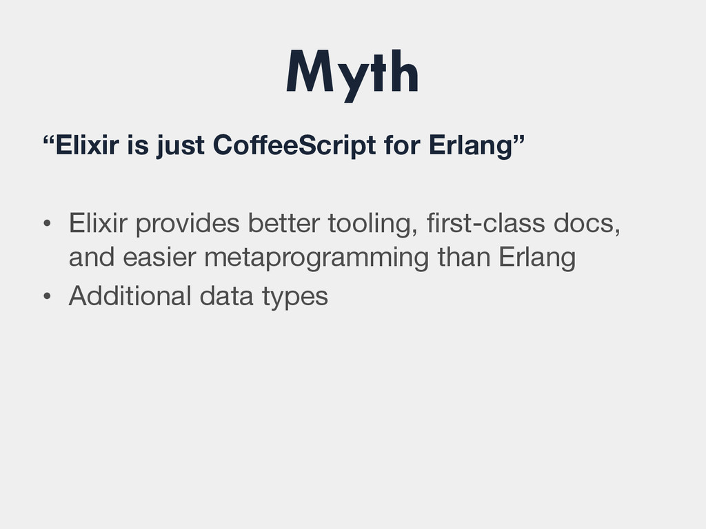 """Myth """"Elixir is just CoffeeScript for Erlang"""" ..."""