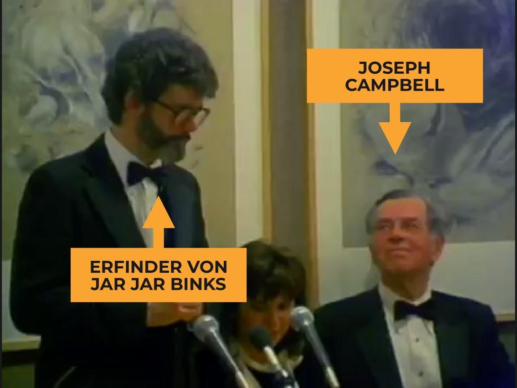 ERFINDER VON JAR JAR BINKS JOSEPH CAMPBELL