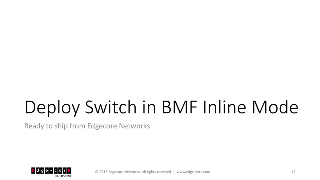 Deploy Switch in BMF Inline Mode Ready to ship ...