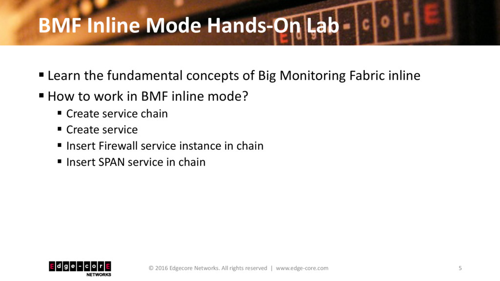 BMF Inline Mode Hands-On Lab 5 © 2016 Edgecore ...