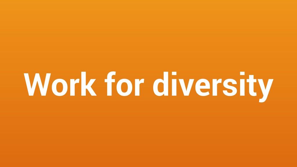 Work for diversity