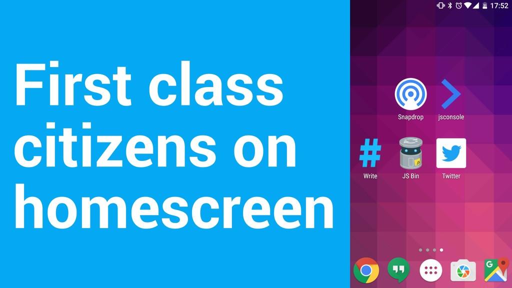 First class citizens on homescreen