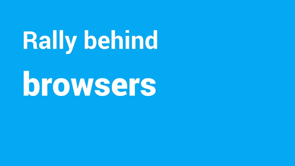browsers Rally behind
