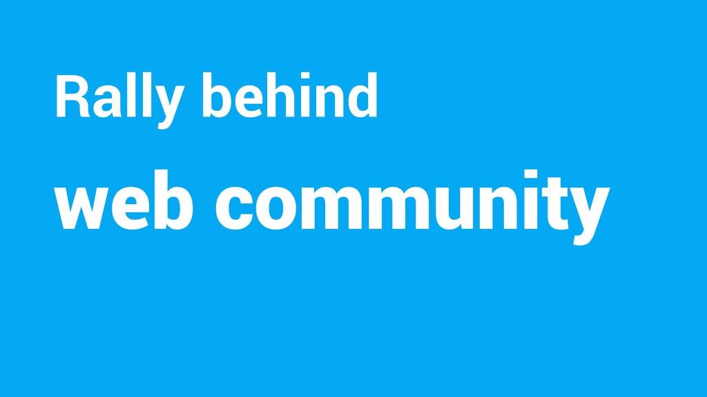 web community Rally behind