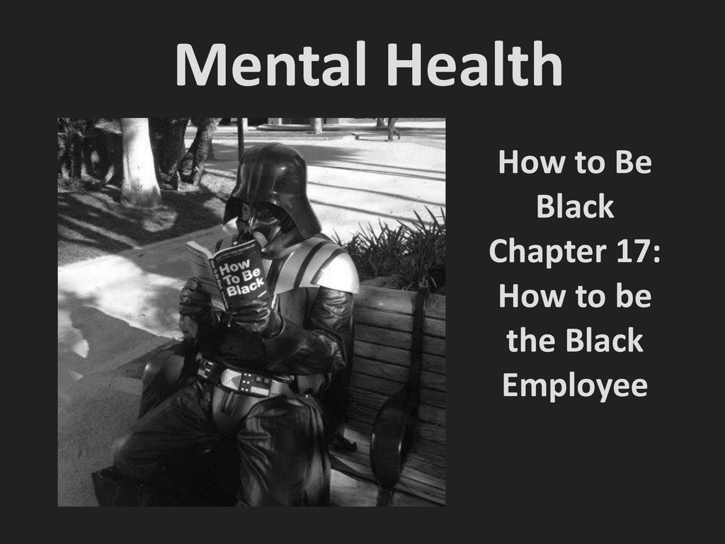 Mental Health  How to Be  Black...