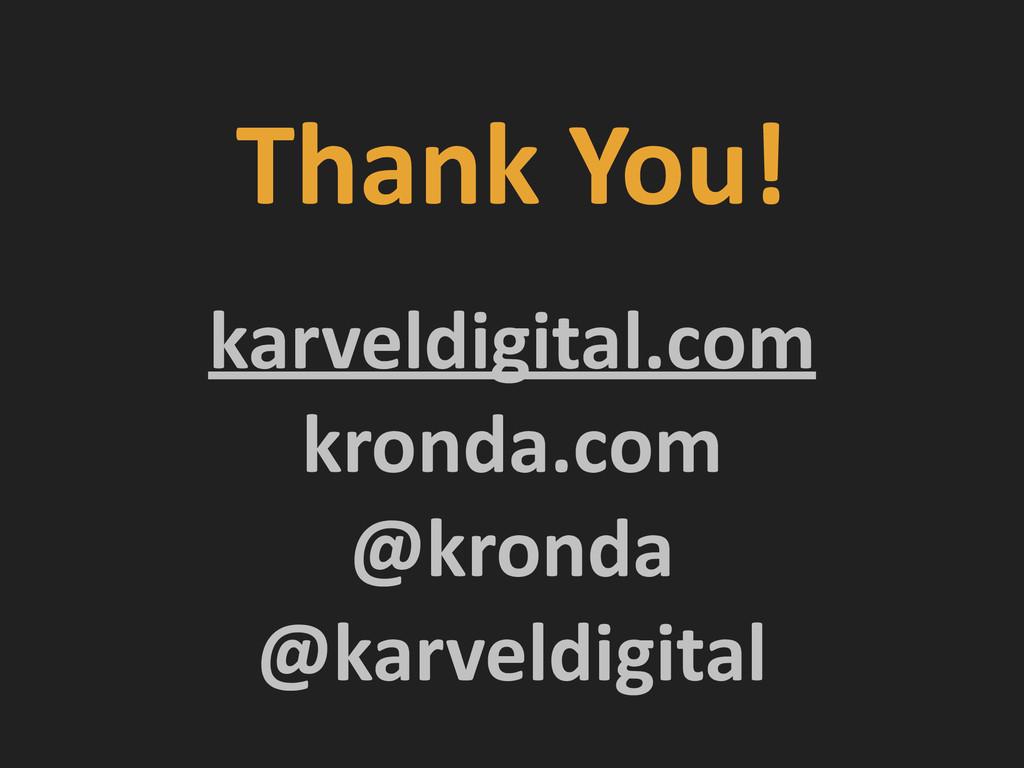 Thank You! karveldigital.com  kronda.com...