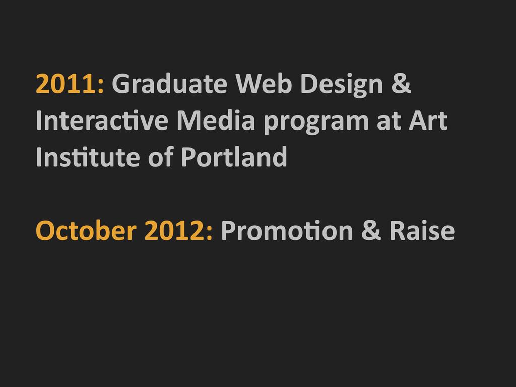 2011: Graduate Web Design &  Int...