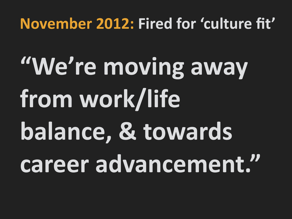 November 2012: Fired for 'culture...