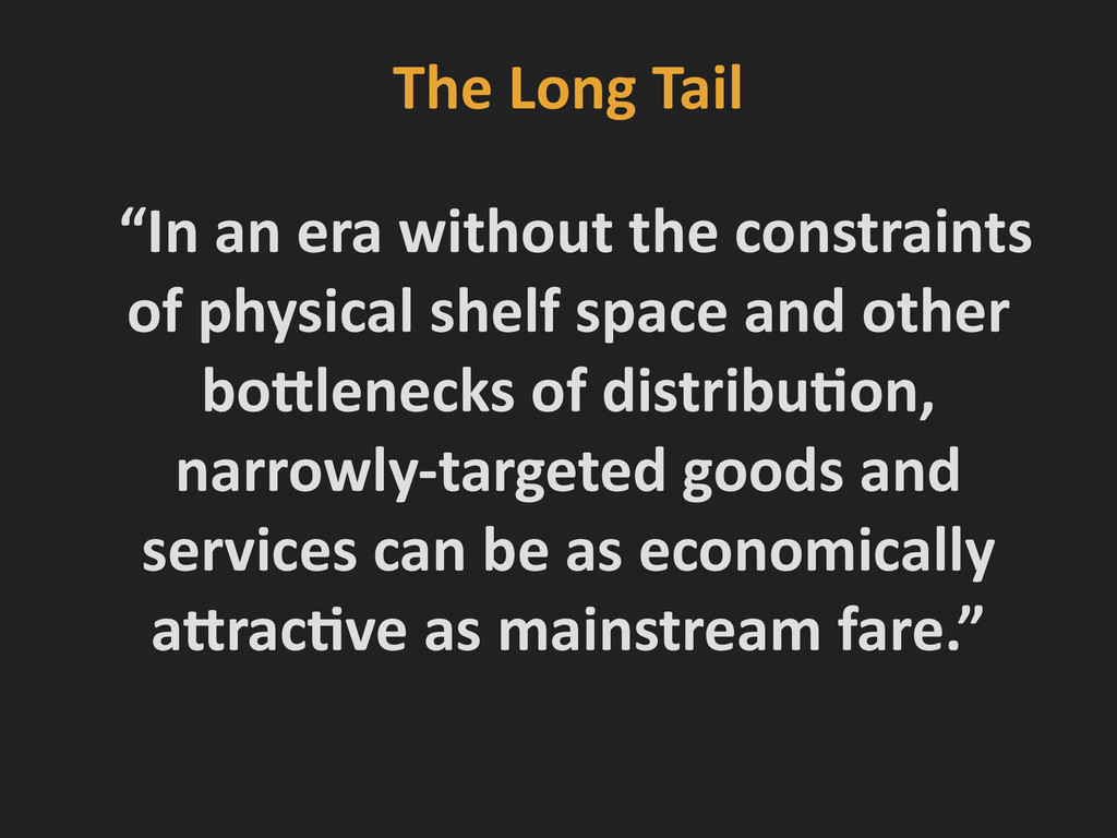 """The Long Tail  """"In an era wit..."""