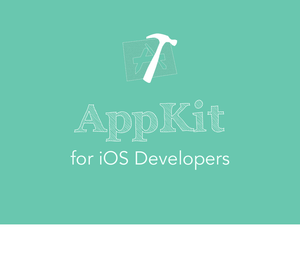 AppKit for iOS Developers