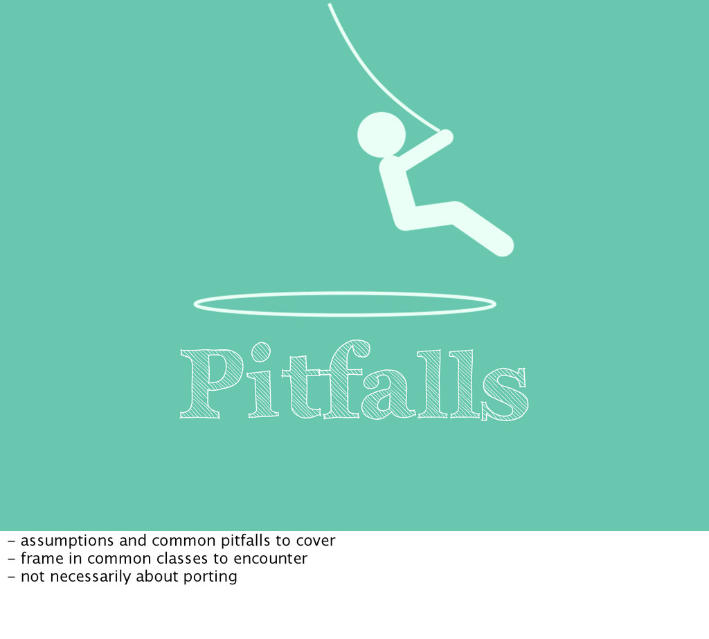 Pitfalls - assumptions and common pitfalls to c...