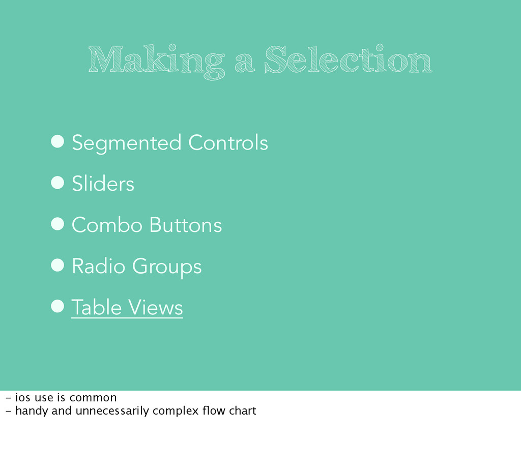 Making a Selection •Segmented Controls •Sliders...