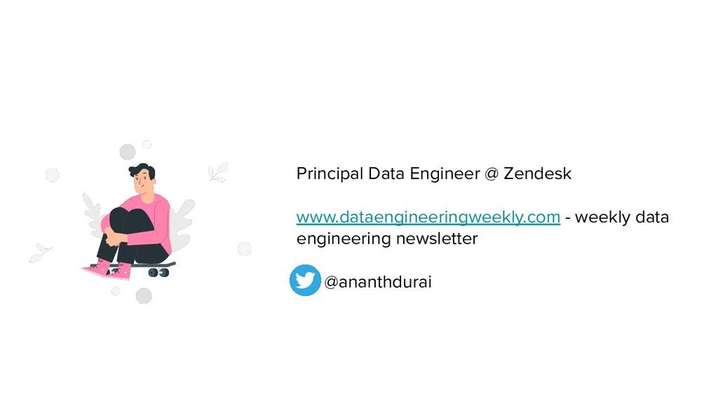 Principal Data Engineer @ Zendesk www.dataengin...