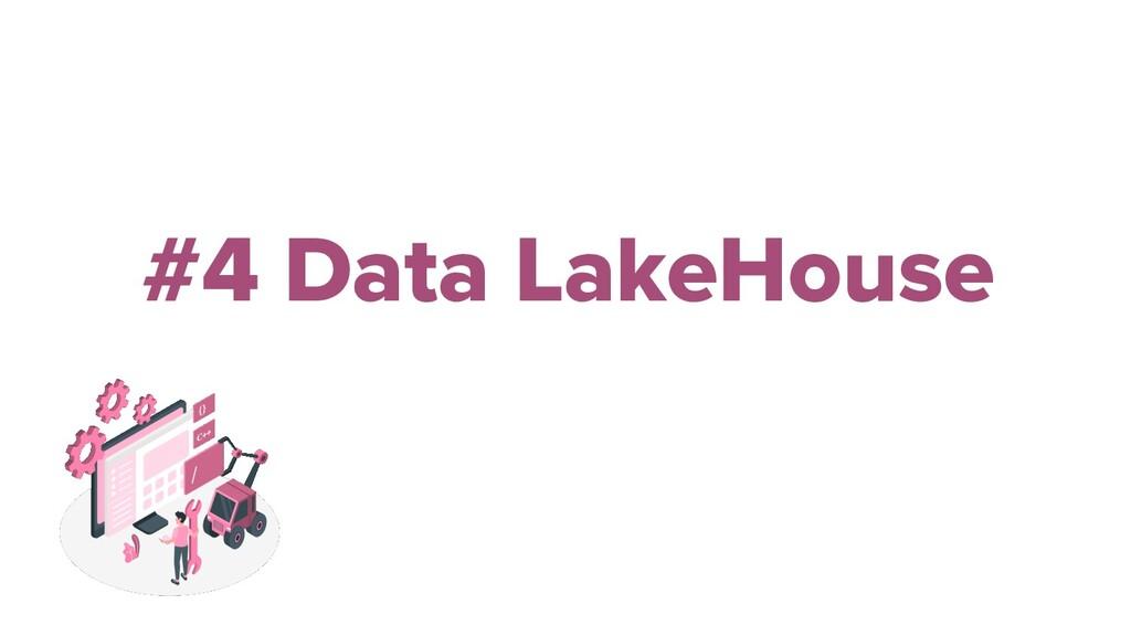 #4 Data LakeHouse