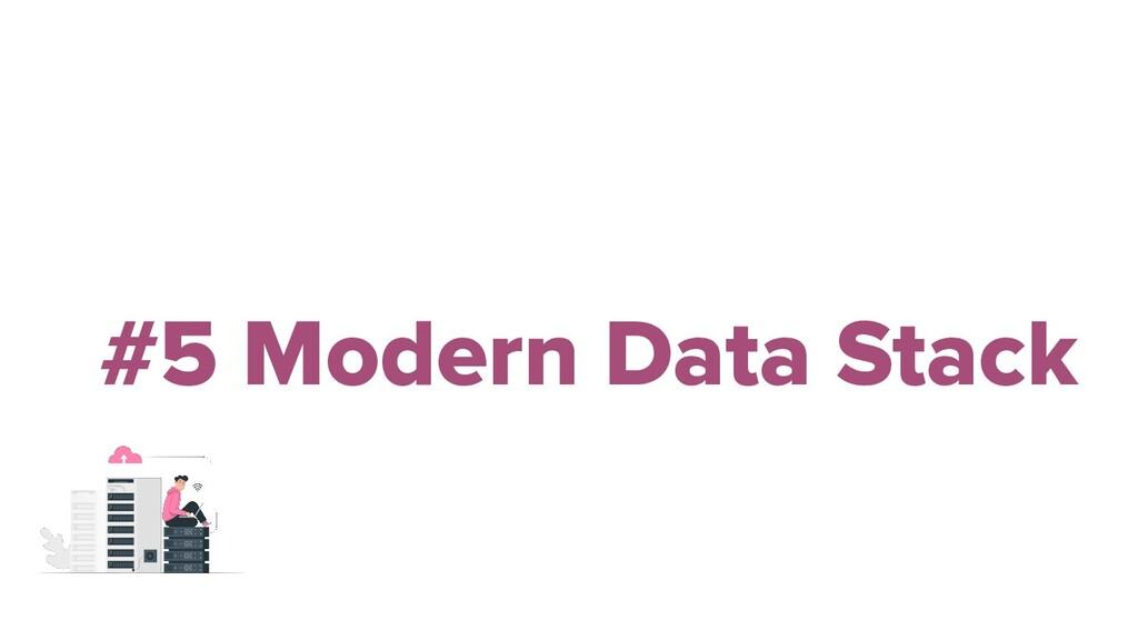 #5 Modern Data Stack