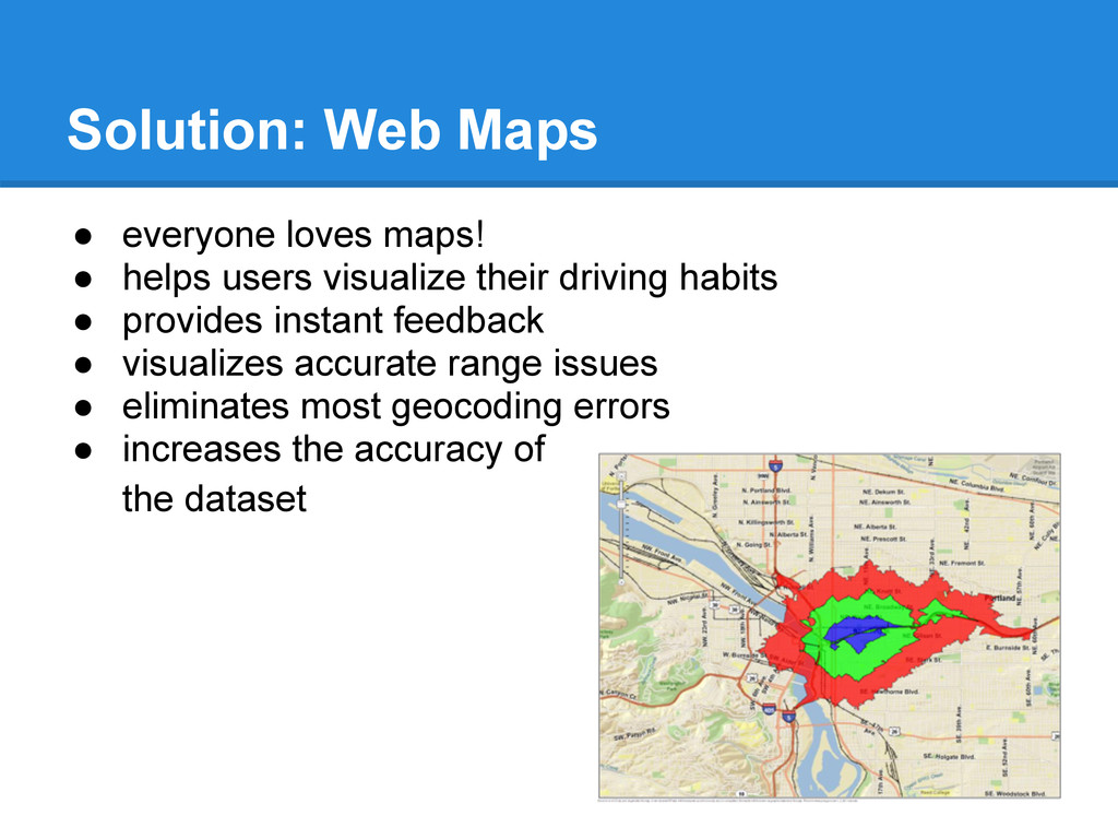 Solution: Web Maps ● everyone loves maps! ● hel...