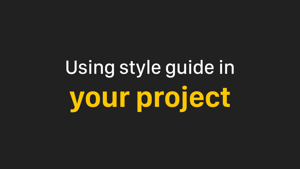 Using style guide in your project
