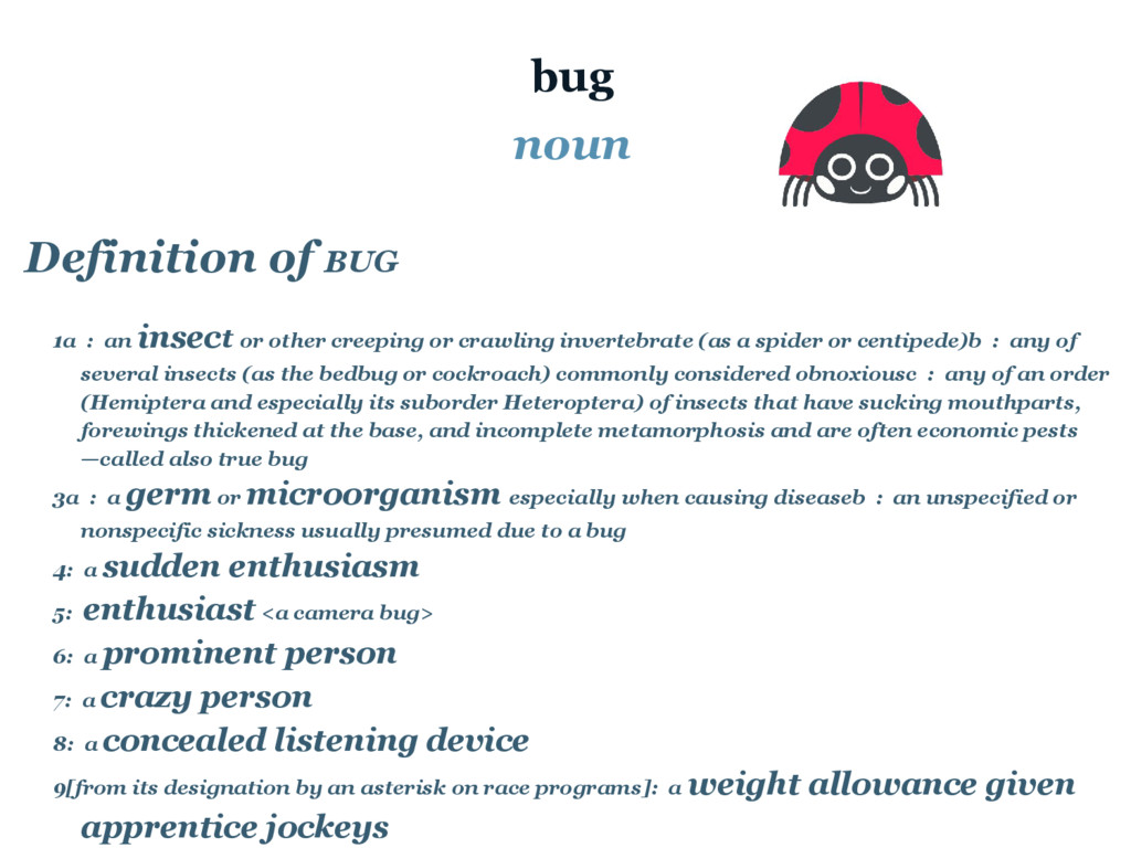 bug noun Definition of BUG 1a : an insect or ot...