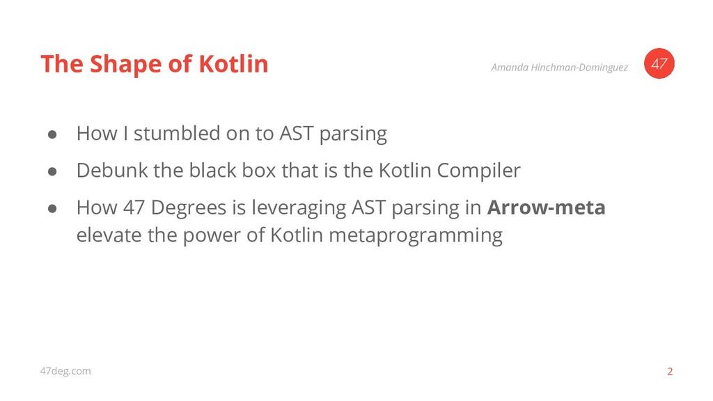 47deg.com The Shape of Kotlin ● How I stumbled ...