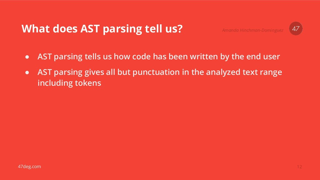 47deg.com What does AST parsing tell us? Amanda...