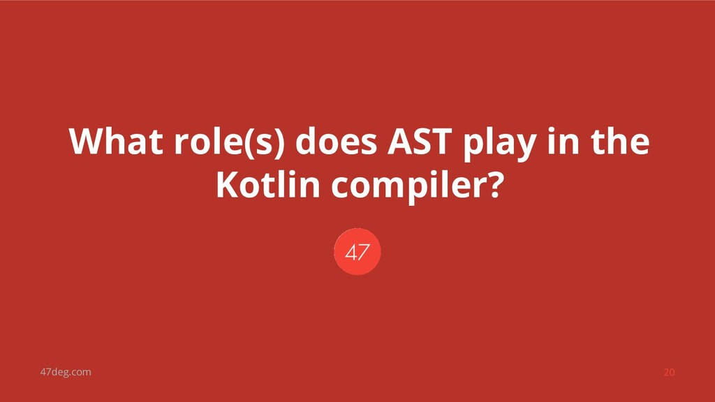 47deg.com 20 What role(s) does AST play in the ...