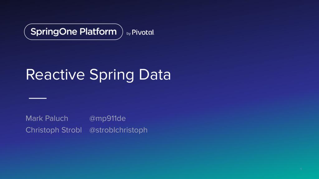 Reactive Spring Data Mark Paluch @mp911de Chris...