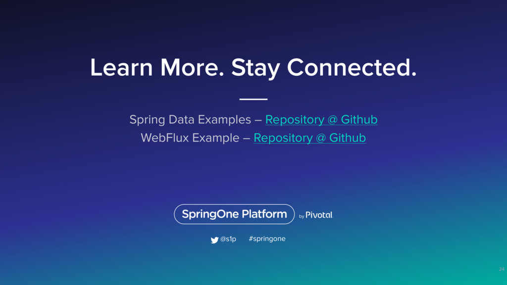 Learn More. Stay Connected. Spring Data Example...