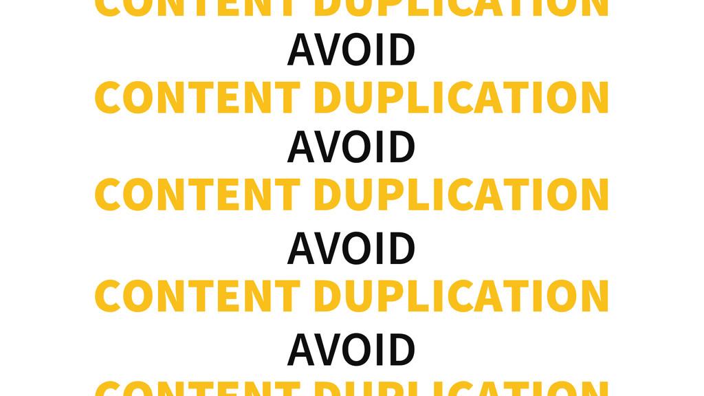 AVOID CONTENT DUPLICATION AVOID CONTENT DUPLICA...
