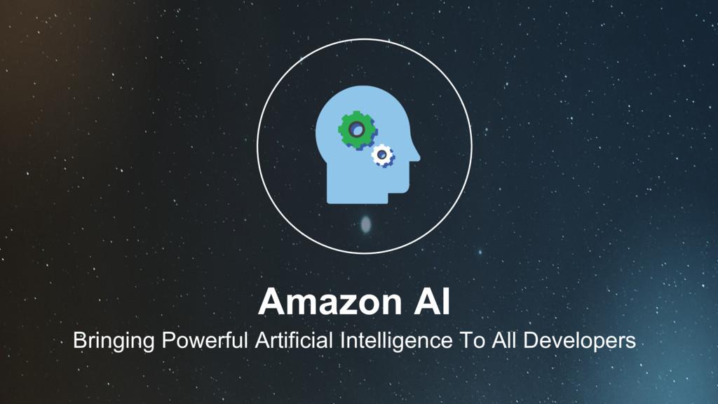 Amazon AI Bringing Powerful Artificial Intellig...