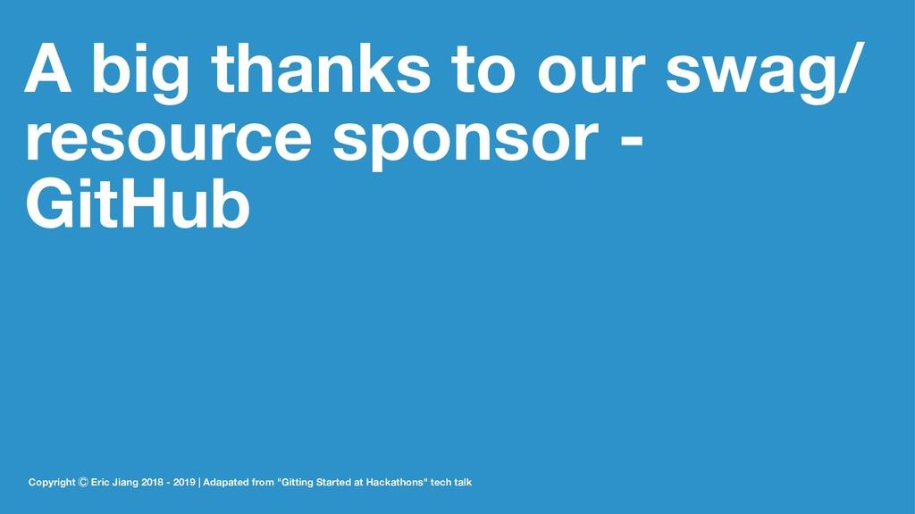 A big thanks to our swag/ resource sponsor - Gi...