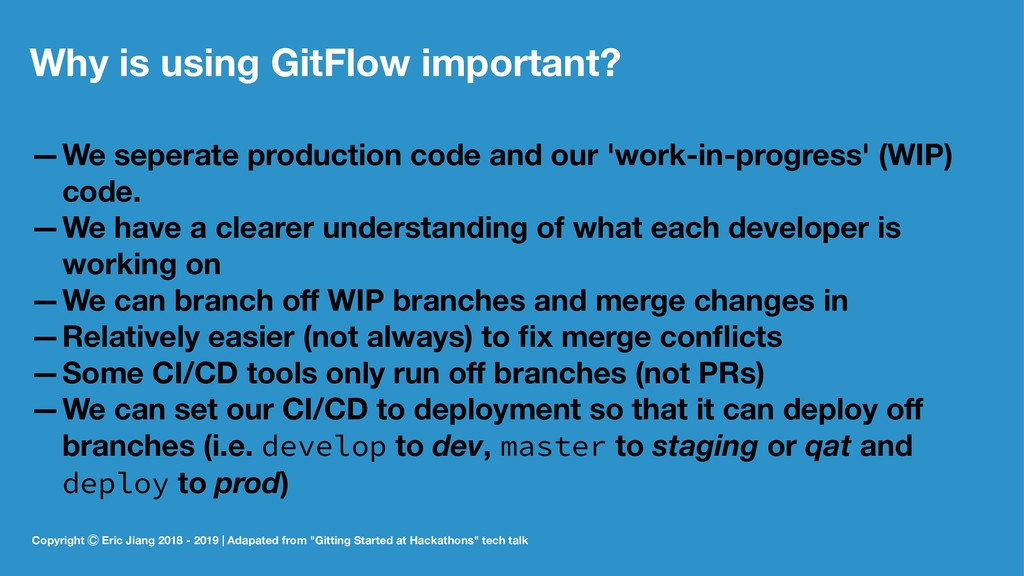 Why is using GitFlow important? —We seperate pr...