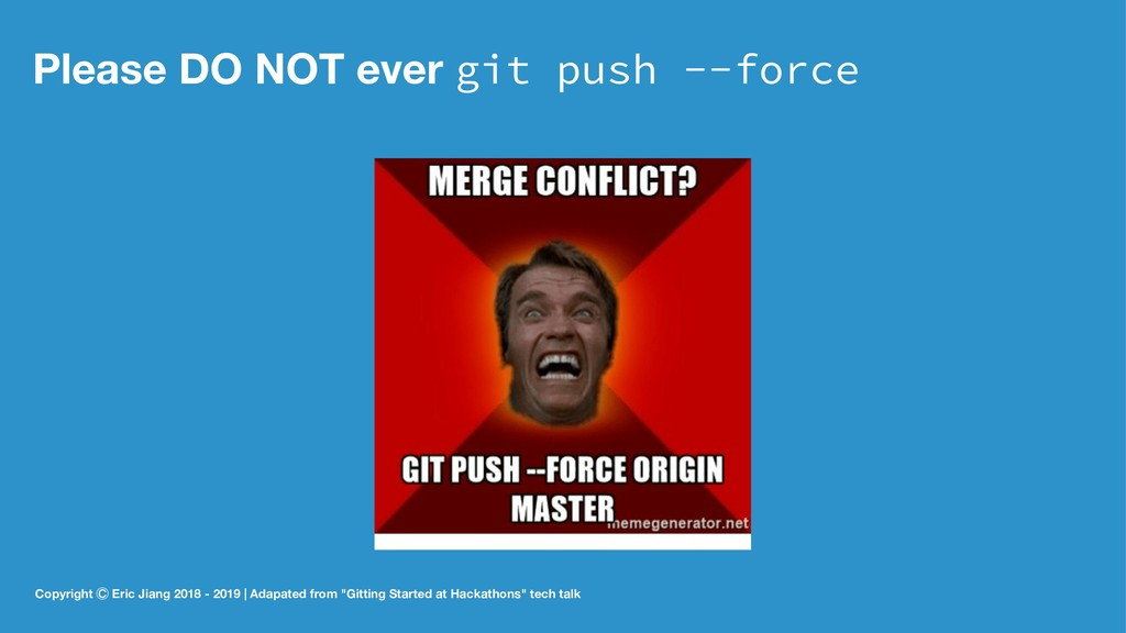 Please DO NOT ever git push --force Copyright ꊯ...