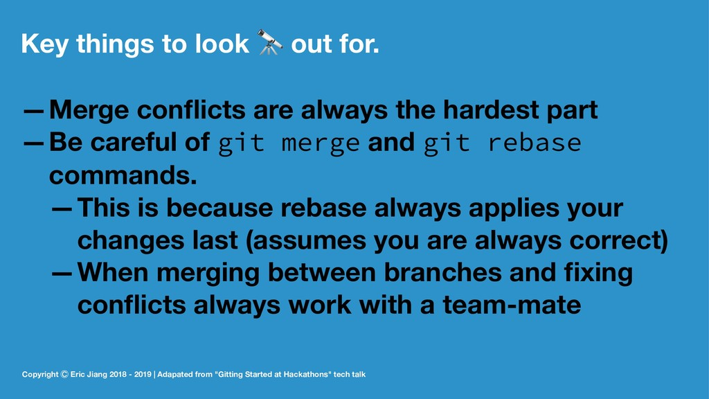Key things to look ! out for. —Merge conflicts a...