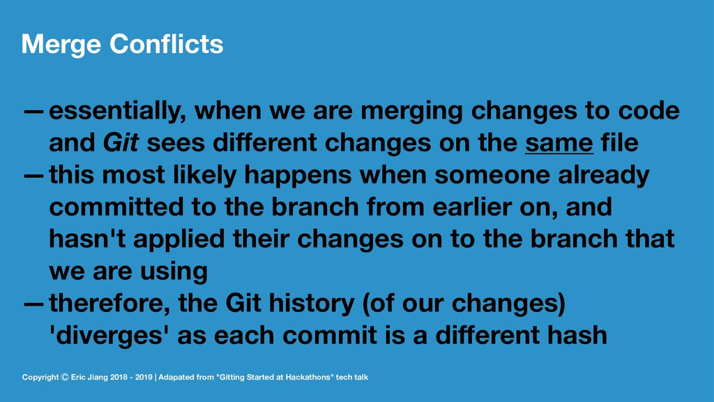 Merge Conflicts —essentially, when we are mergin...
