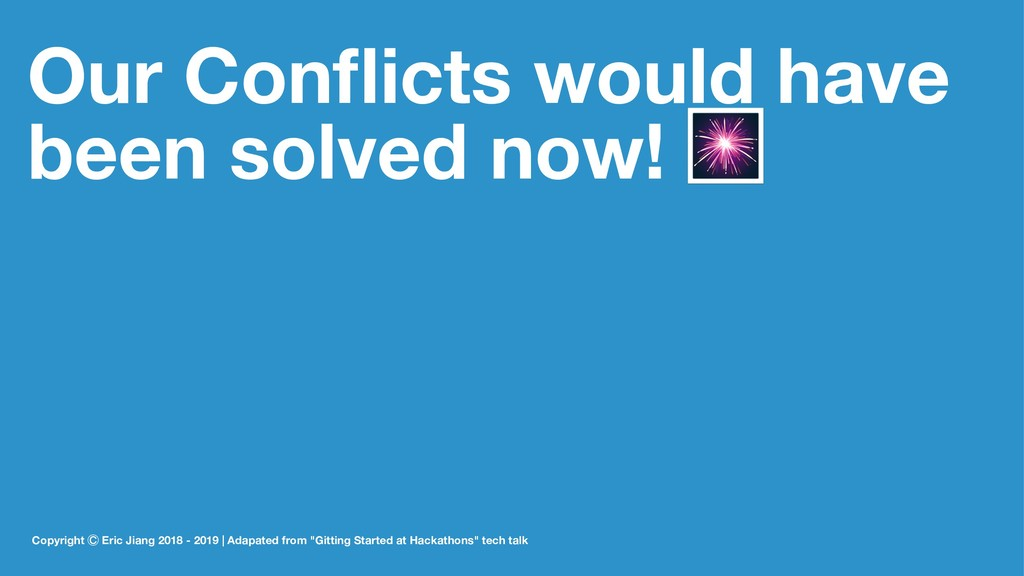 Our Conflicts would have been solved now! Copyri...