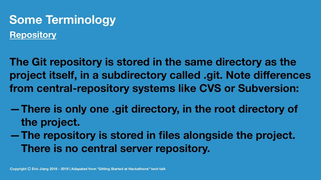 Some Terminology Repository The Git repository ...