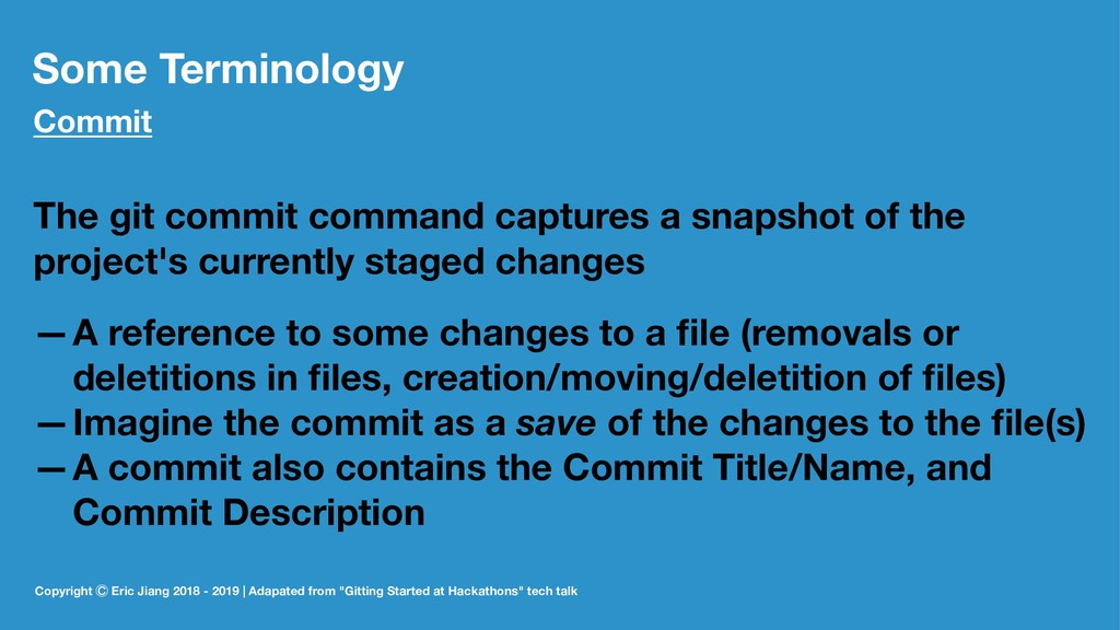 Some Terminology Commit The git commit command ...