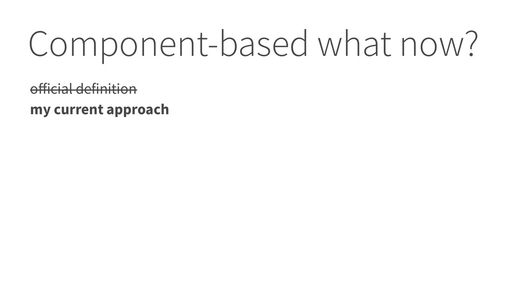 Component-based what now? official definition my...