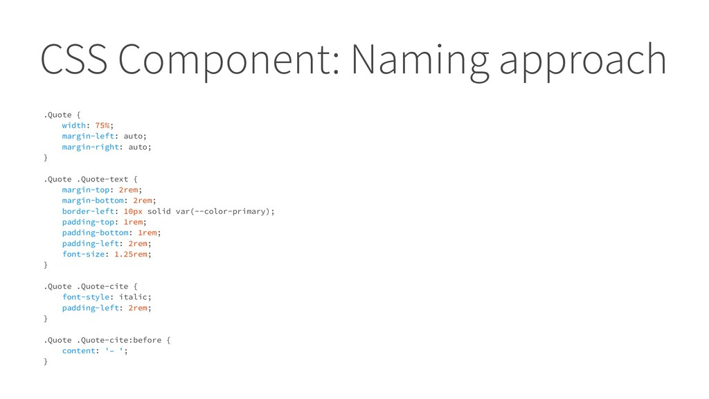 CSS Component: Naming approach .Quote { width: ...